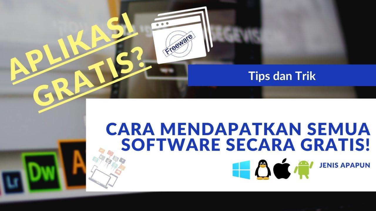 Cara Untuk Mendapatkan Software Dengan Cara Yang Gratis